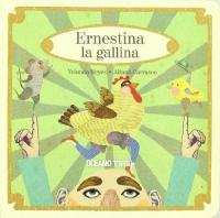 Ernestina la gallina / Yolanda Reyes ; Aitana Carrasco