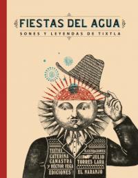 Fiestas del agua : sones y leyendas de Tixtla / Caterina Camastra, Héctor Vega ; Julio Torres Lara ilustraciones