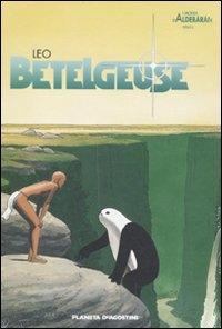 I mondi di Aldebaran. Ciclo 2, Betelgeuse
