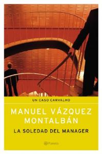 La soledad del manager / Manuel Vazquez Montalban