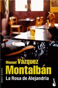La rosa de Alejandría / Manuel Vázquez Montalbán