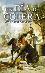 Un dia de colera / Arturo Perez-Reverte