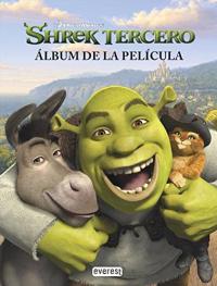 Shrek tercero el album de la pelicula; adaptado por Alice Cameron; illustaciones de Larry Navarro