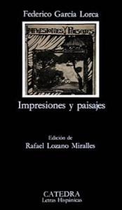 Impresiones y paisajes / Federico García Lorca ; edición de Rafael Lozano Miralles