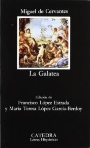 La galatea / Miguel de Cervantes ; edición de Francisco López Estrada y M.® Teresa López García-Berdoy