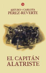 El capitán Alatriste / Arturo Pérez-Reverte