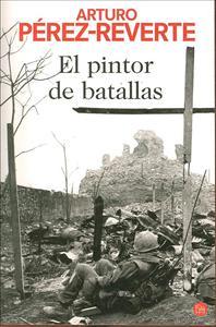 El pintor de batallas / Arturo Pérez-Reverte
