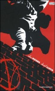 Absolute V for vendetta / Alan Moore e David Lloyd ; colori David Lloyd, Steve Whitaker, Siobhan Dodds ; disegni per Vincent e disegni aggiuntivi per The vacation di Tony Weare
