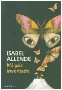 Mi país inventado / Isabel Allende