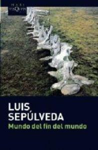 Mundo del fin del mundo / Luis Sepúlveda