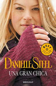 Una gran chica / Danielle Steel ; traducción de Laura Manero Jiménez