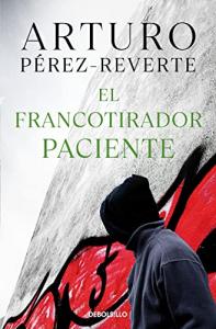 El francotirador paciente / Arturo Pérez-Reverte