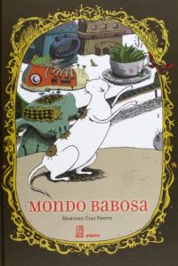 Mondo babosa / Mariano Diaz Prieto