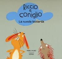 Riccio e Coniglio. La nuvola testarda