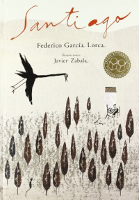 Santiago / Federico Garcia Lorca ; ilustraciones Javier Zabala
