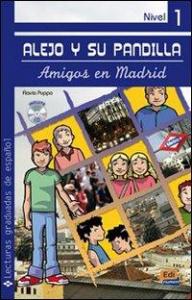 Alejo y su pandilla. Amigos en Madrid