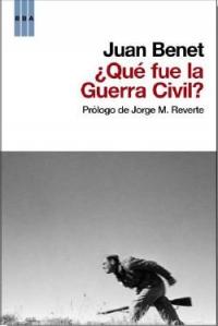 ¿Qué fue la guerra civil? y otros escritos sobre la contienda