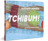 Tchibum! / Gustavo Borges ; illustrações Daniel Kondo