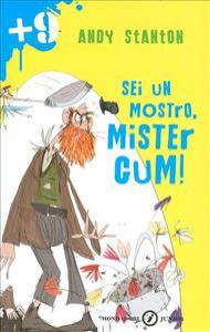 Sei un mostro, Mister Gum!