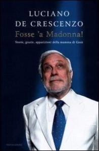 Fosse 'a Madonna!