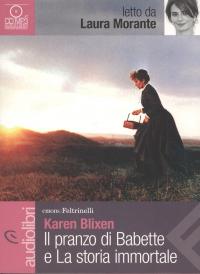 Il pranzo di Babette e La storia immortale [audioregistrazione]