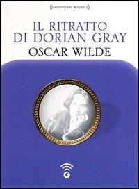 Il ritratto di Dorian Gray [audioregistrazione]