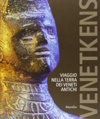 Venetkens: viaggio nella terra dei Veneti antichi
