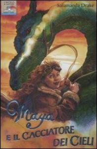 Maya e il cacciatore dei cieli