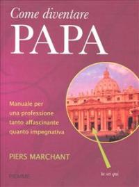 Come diventare Papa