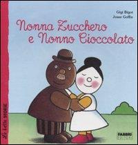 Nonna zucchero e nonno cioccolato