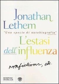 L' estasi dell'influenza non-fiction, etc.