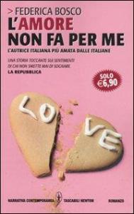 L' amore non fa per me
