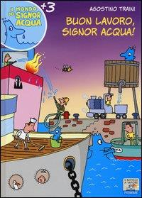 Buon lavoro, signor Acqua!
