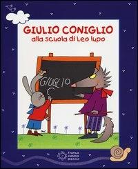 Giulio Coniglio alla scuola di Leo lupo [multimediale]