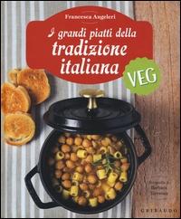 I grandi piatti della tradizione italiana veg