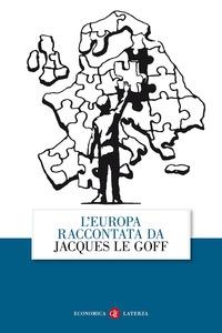 L' Europa raccontata da Jacques Le Goff