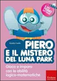 Piero e il mistero del luna park [multimediale]