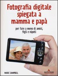 Fotografia digitale spiegata a mamma e papà