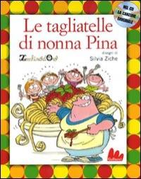 Le tagliatelle di nonna Pina [multimediale]