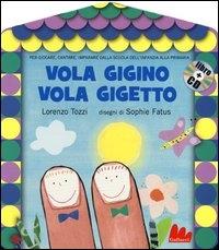 Vola Gigino vola Gigetto [multimediale]