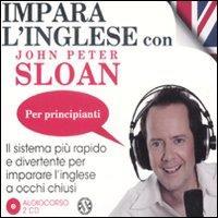 Impara l'inglese con John Peter Sloan [audioregistrazione] : per principianti : il sistema piu rapido e divertente per imparare l'inglese a occhi chiusi. 1