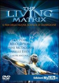 The living matrix [DVD]