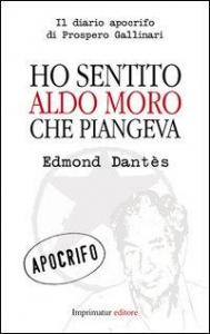 Ho sentito Aldo Moro che piangeva