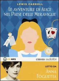 Le avventure di Alice nel paese delle meraviglie [audioregistrazione]