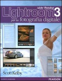 Adobe Photoshop Lightroom 3 per la fotografia digitale