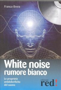 White noise [audioregistrazione]