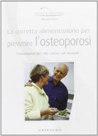 La corretta alimentazione per prevenire l'osteoporosi