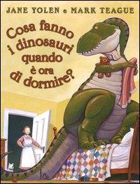 Cosa fanno i dinosauri quando è ora di dormire?
