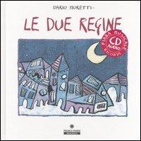 Le due regine [multimediale]