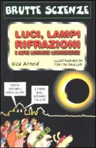 Luci, lampi, rifrazioni e altre luminose luminescenze
